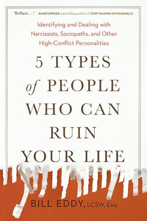 Author Q&A: Bill Eddy, 5 Types of People Who Can Ruin Your Life